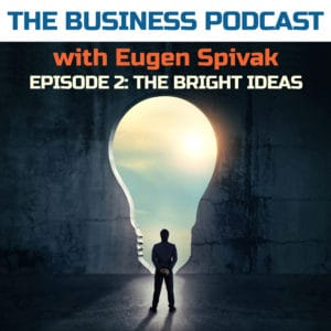The Business Podcast - Episode 2 - The Bright Ideas - Artwork